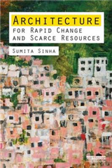 Architecture for Rapid Change and Scarce Resources
