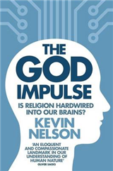 The God Impulse: Is Religion Hardwired into the Brain?