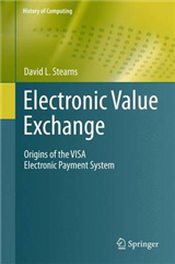Electronic Value Exchange: Origins of the VISA Electronic Payment System