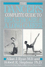 The Dancer\'s Complete Guide to Health Care and a Long Career