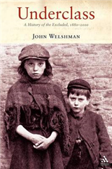 Underclass: A History of the Excluded, 1880 - 2000