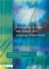 Inclusion For Children with Speech and Language Impairments: Accessing the Curriculum and Promoting Personal and Social Development