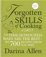 """""""Forgotten Skills of Cooking: The lost art of creating heavenly home produce, over 300 recipes."""