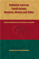 Palliative Care for South Asians, Hindus, Muslims and Sikhs: A Practical Guide