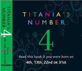 Titania\'s Numbers - 4: Born on 4th, 13th, 22nd, 31st