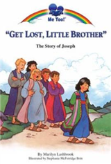 Get Lost Little Brother: The Story of Joseph