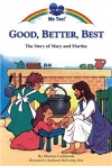 Good, Better, Best: The Story of Mary and Martha