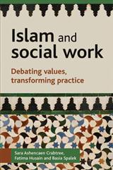 Islam and social work: Debating values, transforming practice