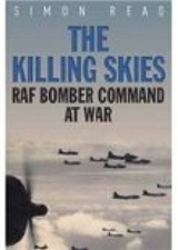 The Killing Skies: RAF Bomber Command at War