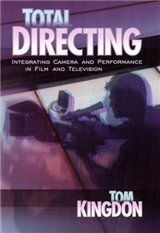 Total Directing: Integrating Camera & Performance in Film & Television