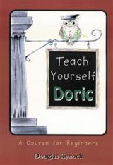 Teach Yourself Doric: A Course for Beginners