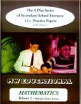 Mathematics (multiple Choice Format): The A Plus Series of Secondary School Entrance 11+ Practice Papers (with Answers): v. 1