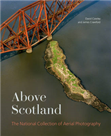 Above Scotland: The National Collection of Aerial Photography