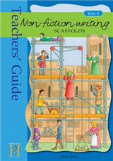 Non-Fiction Writing Scaffolds: Year 4: Teacher\'s Guide