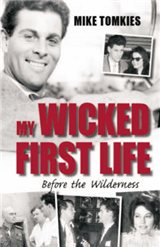 My Wicked First Life: Before the Wilderness