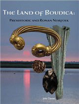 The Land of Boudica: Prehistoric and Roman Norfolk