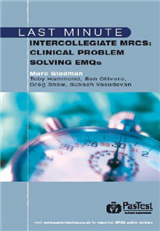 Last Minute Intercollegiate MRCS: Clinical Problem Solving EMQs