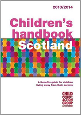 Children\'s Handbook Scotland: A Benefits Guide for Children Living Away from Their Parents: 2013/14