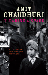 Clearing a Space: Reflections on India, Literature and Culture