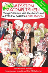More Mission Accomplished!: Things Politicians Wish They Hadn\'t Said