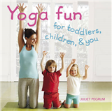 Yoga Fun for Toddlers, Children, and You