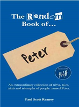 Random Book of - Peter: An Extraordinary Collection of Trivia, Tales, Trials and Triumphs of People Named Peter