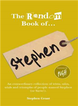 The Random Book of - Stephen: An Extraordinary Collection of Trivia, Tales, Trials and Triumphs of People Named Stephen
