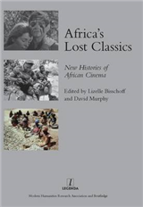 Africa\'s Lost Classics: New Histories of African Cinema