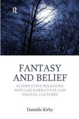 Fantasy and Belief: Alternative Religions, Popular Narratives, and Digital Cultures