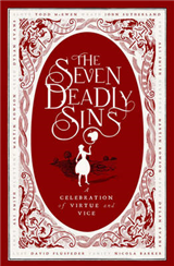 The Seven Deadly Sins: A Celebration of Virtue and Vice