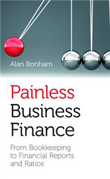 Painless Business Finance: From Bookkeeping to Financial Reports and Ratios