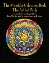 Mandala Colouring Book, The: The Artful Path: 101 mandalas and inspirations from the fine arts to ensure your well-being