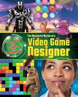 Wonderful Worlds of a Video Game Designer