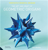 Perfectly Mindful Origami - The Art and Craft of Geometric O