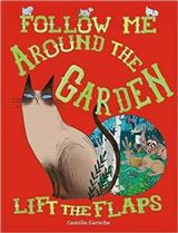Follow Me Around The Garden
