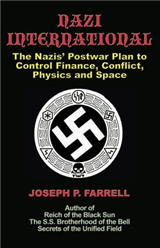 Nazi International: The Nazis\' Postwar Plan to Control the Worlds of Science, Finance, Space, and Conflict