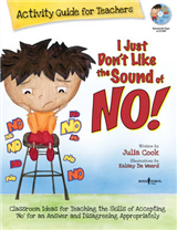 I Just Don\'t Like the Sound of No!  Activity Guide for Teachers: Classroom Ideas for Teaching the Skills of Accepting \'No\' for an Answer and Disagreeing Appropriately