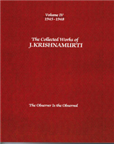 The Collected Works of J.Krishnamurti  - Volume Iv 1945-1948: The Observer is Observed
