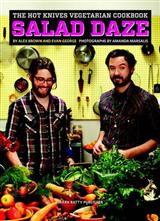 The Hot Knives Vegetarian Cookbook: Salad Daze: Volume I
