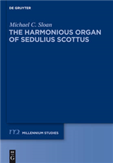 The Harmonious Organ of Sedulius Scottus: Introduction to His Collectaneum in Apostolum and Translation of Its Prologue and Commentaries on Galatians and Ephesians