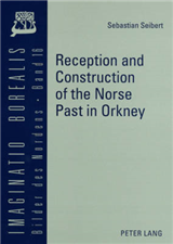 Reception and Construction of the Norse Past in Orkney