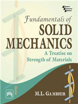 Fundamentals of Solid Mechanics: A Treatise on Strength of Materials