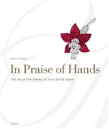 In Praise of Hands: The Art of Fine Jewelry at Van Cleef and Arpels