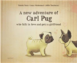 A New Adventure of Carl Pug: Who Falls in Love and Gets a Girlfriend: 2016