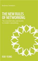 The New Rules of Networking: The Essential Rules and Secrets to Modern Networking