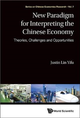New Paradigm For Interpreting The Chinese Economy: Theories, Challenges And Opportunities