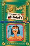 The Lost Diary Of Tutankhamun\'s Mummy