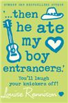 `... then he ate my boy entrancers.\' (Confessions of Georgia Nicolson, Book 6)