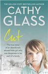 Cut: The true story of an abandoned, abused little girl who was desperate to be part of a family