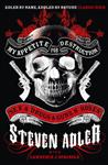 My Appetite for Destruction: Sex & Drugs & Guns `N\' Roses